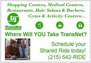 Where Will YOU Take TransNet? Schedule your Shared Ride today! (215) 542-RIDE